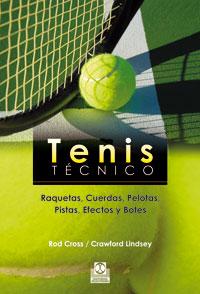 TENIS TÉCNICO. Raquetas, cuerdas, pelotas, pistas, efectos y botes