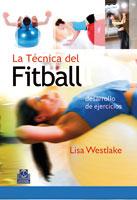 TÉCNICA DEL FITBALL, LA. Desarrollo de ejercicios (Bicolor)