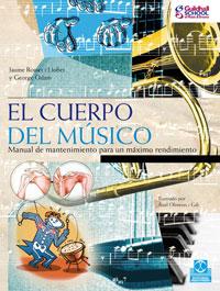 CUERPO DEL MÚSICO, EL. Manual de mantenimiento para un máximo rendimiento (Color)