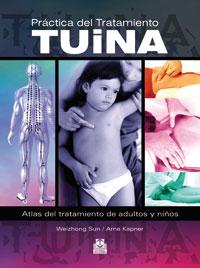 PRÁCTICA DEL TRATAMIENTO TUINA. Atlas del tratamiento de adultos y niños