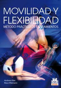 MOVILIDAD Y FLEXIBILIDAD. Método práctico de estiramientos (Bicolor)