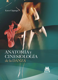 ANATOMÍA Y CINESIOLOGÍA DE LA DANZA (Cartoné)