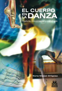 CUERPO EN LA DANZA, EL. Postura, movimiento y patología (Color)