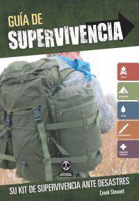 GUÍA DE SUPERVIVENCIA. Su kit de supervivencia ante desastres