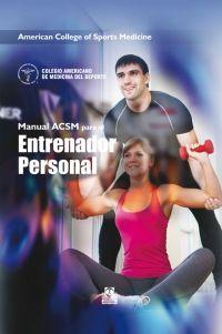 MANUAL ACSM PARA EL ENTRENADOR PERSONAL (Cartoné + Color)