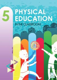 PHYSICAL EDUCATION IN THE CLASSROOM 5