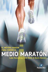 MÉTODO HANSON PARA CORRER EL MEDIO MARATÓN, EL