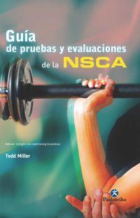 GUÍA DE PRUEBAS Y EVALUACIONES DE LA NSCA   (Cartoné)