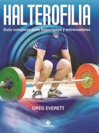 HALTEROFILIA. Guía completa para deportistas y entrenadores