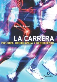 LA CARRERA. POSTURA, BIOMECANICA Y RENDIMIENTO ( BICOLOR )
