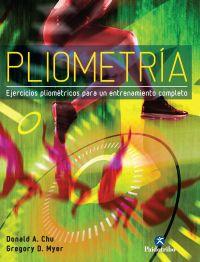PLIOMETRÍA. Ejercicios pliométricos para un entrenamiento completo