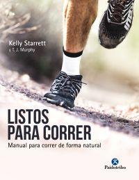 LISTOS PARA CORRER. MANUAL PARA CORRER DE FORMA NATURAL