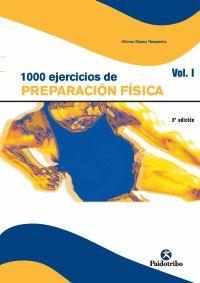 MIL EJERCICIOS DE PREPARACIÓN FÍSICA. (2 Vol.)