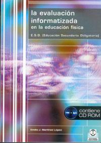 EVALUACIÓN INFORMATIZADA EN LA EDUCACIÓN FÍSICA,LA (Libro+CD)