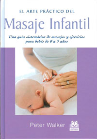 MASAJE INFANTIL. Masajes y ejercicios para bebés de 0 a 3 años (cartoné y color)