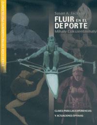 FLUIR EN EL DEPORTE. Claves para las experiencias y actuaciones óptimas