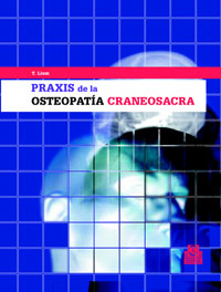 PRAXIS DE LA OSTEOPATÍA CRANEOSACRA (Cartoné)