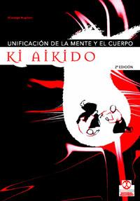 KI AIKIDO. Unificación de la mente y el cuerpo