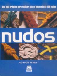 NUDOS. Una guía práctica para realizar paso a paso más de 100 nudos (Color)