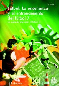 ENSEÑANZA Y ENTRENAMIENTO DEL FÚTBOL 7. Un juego de iniciación al fútbol 11, LA