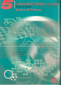 L'EDUCACIÓ FÍSICA A L'AULA 5. 3r cicle de primària. Quadern de l'alumne (Color)