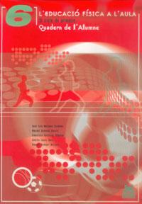 L'EDUCACIÓ FÍSICA A L'AULA 6. 3r cicle de primària. Quadern de l'Alumne (Color)