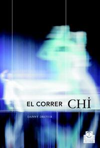 CORRER CHI. Una manera revolucionaria de correr sin esfuerzo y sin lesiones, EL