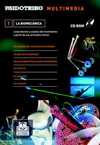 CD ROM Multimedia. LA BIOMECÁNICA. Conocimiento y análisis del movimiento