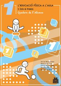 L'EDUCACIÓ FÍSICA A L'AULA 1. Quadern de l'Alumne