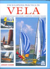 ENCICLOPEDIA PRÁCTICA DE VELA. Guía completa de vela ligera de recreo y competición (Cartoné y color