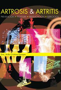 ARTROSIS & ARTRITIS. Prevención, postura, reeducación y ejercicios (Bicolor)
