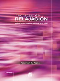 TÉCNICAS DE RELAJACIÓN. Guía práctica para el profesional de la salud (Bicolor)