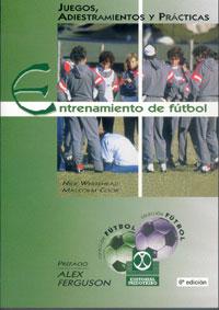 ENTRENAMIENTO DE FÚTBOL. Juegos, adiestramientos y prácticas