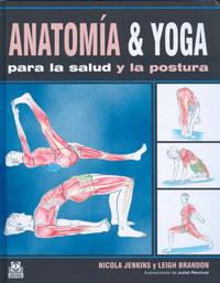 ANATOMÍA & YOGA para la salud y la postura (Cartoné y color)
