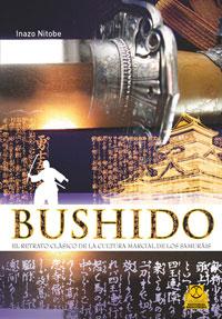 BUSHIDO. El retrato clásico de la cultura marcial de los samuráis (Bicolor)