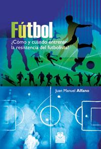 FÚTBOL.¿Cómo y cuándo entrenar la resistencia del futbolista?. Más de 60 sesiones