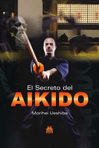 SECRETO DEL AIKIDO, EL (Cartoné)