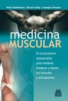 MEDICINA MUSCULAR. El revolucionario acercamiento para mantener, fortalezer y reparar tus músculos