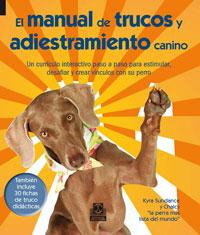 MANUAL DE TRUCOS Y ADIESTRAMIENTO CANINO, EL (Color + 30 fichas de trucos)