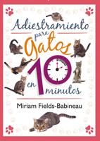 ADIESTRAMIENTO PARA GATOS EN 10 MINUTOS (Cartoné + color)