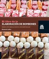 LIBRO DE LA ELABORACIÓN DE BOMBONES, EL (Color)