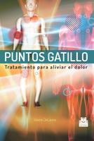 PUNTOS GATILLO. Tratamiento para aliviar el dolor (Cartoné + color)