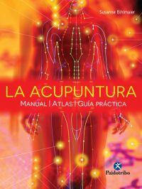 LA ACUPUNTURA. Manual - Atlas - Guía práctica  (Cartoné + color)