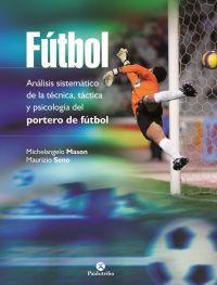 FÚTBOL. Análisis sistemático de la técnica, táctica y psicología del portero de fútbol  (Bicolor)