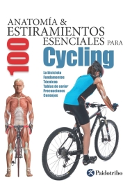 CYCLING, ANATOMIA & 100 ESTIRAMIENTOS PARA (FLEXIBOOK+COLOR)