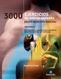 TRES 1000 EJERCICIOS DE DESARROLLO MUSCULAR. VOL.1 (BICOLOR)