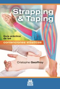 STRAPPING & TAPING. Guía práctica de las contenciones elásticas   (Color)
