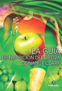 LA GUÍA DE NUTICIÓN DEPORTIVA DE NANCY CLARK