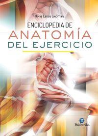 ENCICLOPEDIA DE ANATOMIA DEL EJERCICIO (CARTONE + COLOR)