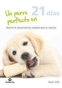 Un perro perfecto en 21 días (Cartoné-sobrecubierta-color)